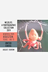Wildlife: 19 Days in Memorial Park - 2019: A Photographic Collection, Vol. 13 (Wildlife: Memorial Park: Houston Texas) (English Edition) Kindle Ausgabe