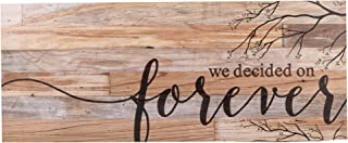 P. Graham Dunn We Decided on Forever 11 x 26 Wood Pallet Wall Art Sign Plaque