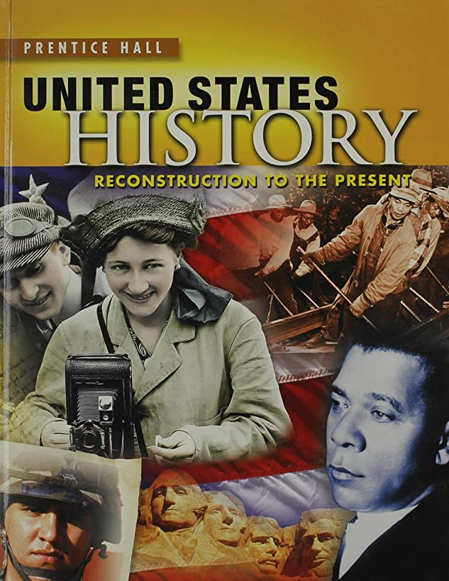 High School United States History 2013 Reconstruction to the Present Student Edition Grade 10/12