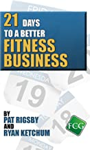 21 Days to a Better Fitness Business