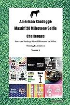 American Bandogge Mastiff 20 Milestone Selfie Challenges American Bandogge Mastiff Milestones for Selfies, Training, Socialization  Volume 1