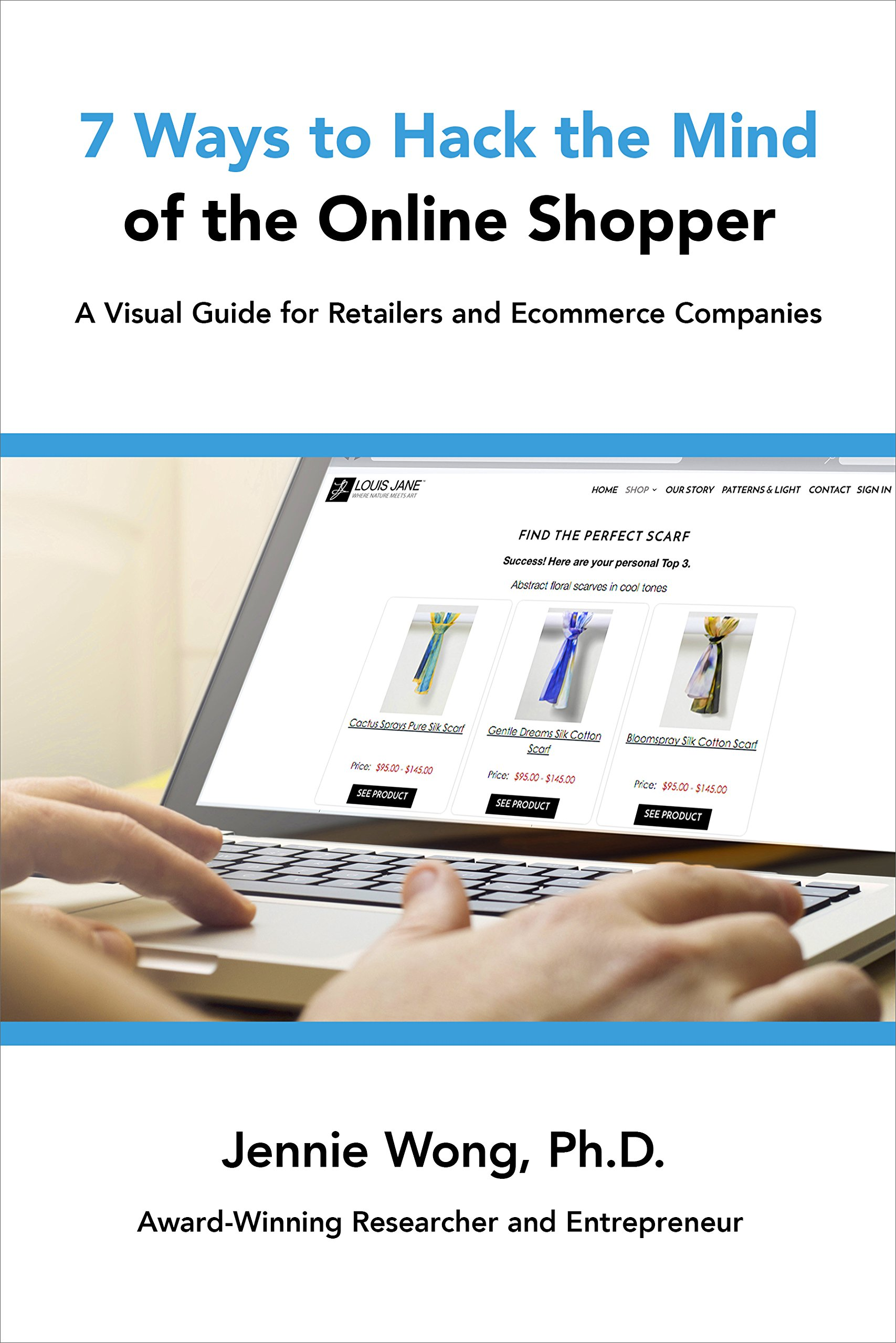7 Ways to Hack the Mind of the Online Shopper: A Visual Guide for Retailers and Ecommerce Companies