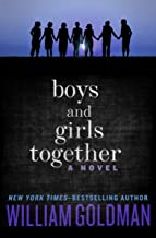 Boys and Girls Together: A Novel
