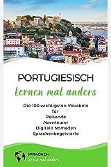 Portugiesisch lernen mal anders - Die 100 wichtigsten Vokabeln: Für Reisende, Abenteurer, Digitale Nomaden, Sprachenbegeisterte (Mit 100 Vokabeln um die Welt) Kindle Ausgabe