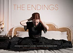 The Endings: Photographic Stories of Love, Loss, Heartbreak, and Beginning Again (English Edition)