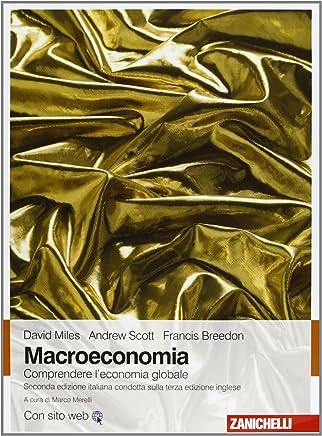 Macroeconomia. Comprendere leconomia globale. Con Contenuto digitale (fornito elettronicamente)