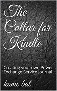 The Collar for Kindle: Creating your own Power Exchange Service Journal