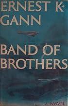Band of Brothers [ 1973 ] A Novel by Ernest K. Gann