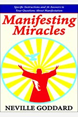 Manifesting Miracles: Specific Instructions and 36 Answers to Your Questions About Manifestation Kindle Edition