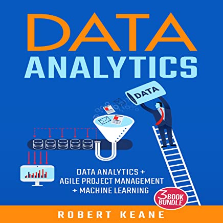 Data Analytics: 3-Book Bundle: Data Analytics + Agile Project Management + Machine Learning