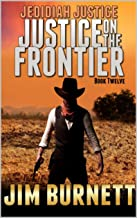 Justice on the Frontier: Taking Down Dolby Pitts (Justice on the Frontier Western Series Book 12)