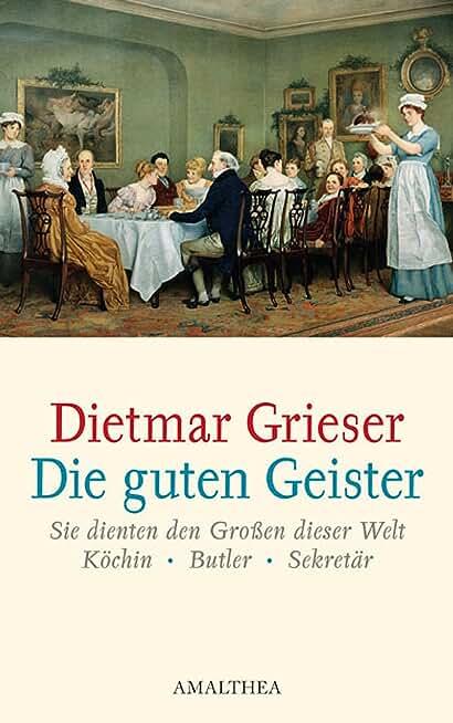 Die guten Geister: Sie dienten den Großen dieser Welt (German Edition)