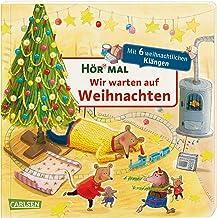 Hör mal (Soundbuch): Wir warten auf Weihnachten: Zum Hören, Schauen und Mitmachen ab 2 Jahren. Zur Beschäftigung für die a...