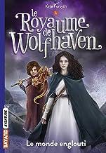 Le Royaume de Wolfhaven, Tome 04: Le monde englouti