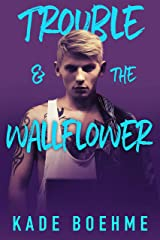 Trouble and the Wallflower Kindle Edition