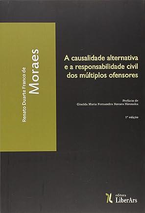 A Causalidade Alternativa E A Responsabilidade Civil Dos Multiplos Ofensores
