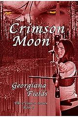 Crimson Moon (The Crimson Series Book 3) Kindle Edition