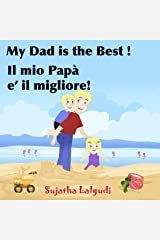 Children's English Italian Bilingual book: My Dad is the best. Il mio Papà: Childrens English Italian books (Bilingual Edition), Children's English Italian ... Italian picture books for children 7) Kindle Edition
