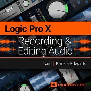 Logic Pro X 10.4 102 : Recording & Editing Audio