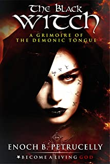 The Black Witch: A Grimoire of the Demonic Tongue