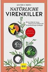 Natürliche Virenkiller: Mit der Hilfe der Natur: Immunsystem stärken und Viruserkrankungen vorbeugen (GU Reader Körper, Geist & Seele) Kindle Ausgabe