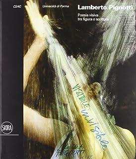 Lamberto Pignotti. Poesia visiva tra figura e scrittura. Ediz. illustrata (Cataloghi)
