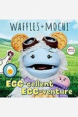 Egg-cellent Egg-venture (Waffles + Mochi) Kindle Edition
