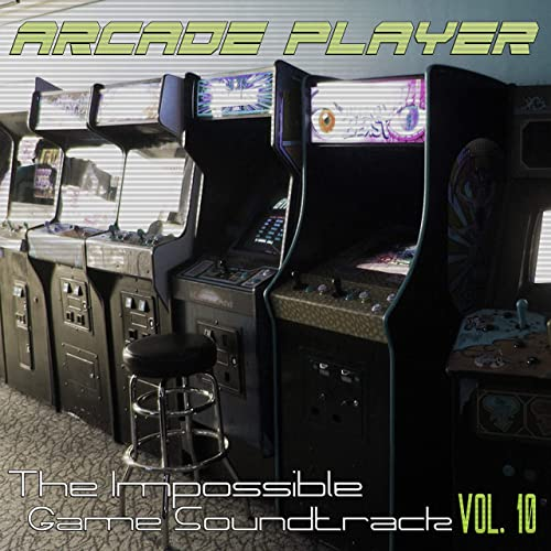 The Impossible Game Soundtrack, Vol  10 by Arcade Player on