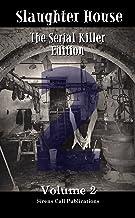Slaughter House: The Serial Killer Edition - Volume 2