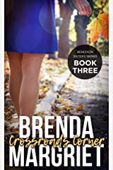 Crossroads Corner (Bendixon Sisters Book 3) Kindle Edition