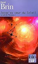 Jusqu Au Coeur Du Soleil (Folio Science Fiction) (French Edition)
