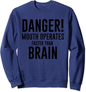 Danger Mouth Operates Faster Than Brain Sweatshirt