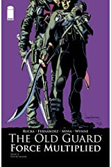 The Old Guard: Force Multiplied #2 Kindle Edition