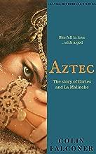 AZTEC: the story of Cortes and La Malinche (CLASSIC HISTORY Book 5)