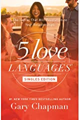 The 5 Love Languages Singles Edition: The Secret That Will Revolutionize Your Relationships Kindle Edition
