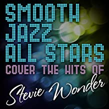 Smooth Jazz All Stars Cover the Hits of Stevie Wonder