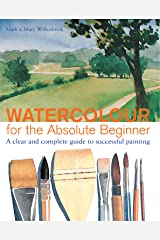 Watercolor for the Absolute Beginner (Art for the Absolute Beginner) Kindle Edition