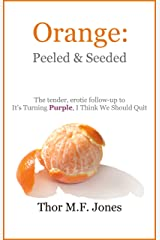 Orange: Peeled and Seeded (The Agnes Rein Trilogy Book 2) Kindle Edition
