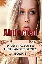 Abducted, Book 8 (Marti Talbott's Highlander Series)