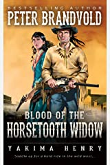 Blood of the Horsetooth Widow: A Western Fiction Classic (Yakima Henry Book 12) Kindle Edition