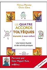 Les quatre accords toltèques transmis à mon enfant (jusqu'à 8 ans) Format Kindle