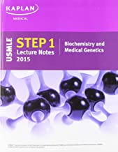 Kaplan USMLE Step 1 Lecture Notes 2015 Biochemistry and Medical Genetics