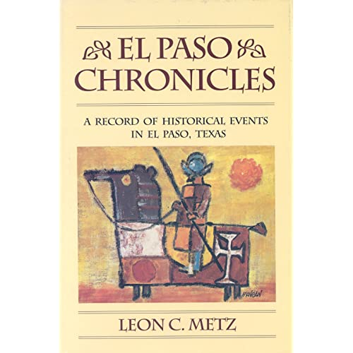 El Paso Chronicles: A Record of Historical Events in El Paso, Texas