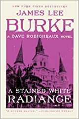 A Stained White Radiance: A Dave Robicheaux Novel Kindle Edition