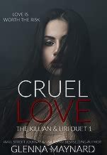 Cruel Love (The Killian & Liri Duet Book 1)