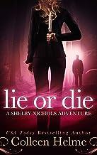 Lie or Die: A Paranormal Women's Fiction Novel (Shelby Nichols Adventure Book 3)