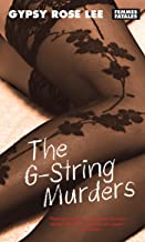 The G-String Murders: Bumps, Grinds and Deadly Mayhem from the Queen of Burlesque (Femmes Fatales Book 8)