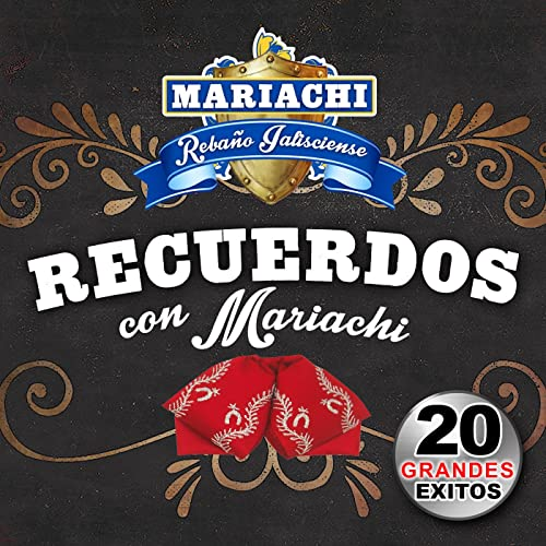 Recuerdos Con Mariachi by Mariachi El Rebano Jaliciense on Amazon Music - Amazon.com