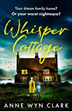 Whisper Cottage: A completely addictive psychological thriller with a shocking twist
