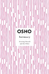 Intimacy: Trusting Oneself and the Other (Osho Insights for a New Way of Living) Kindle Edition